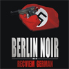 Castiga romanul Berlin Noir III. Recviem german oferit de Editura