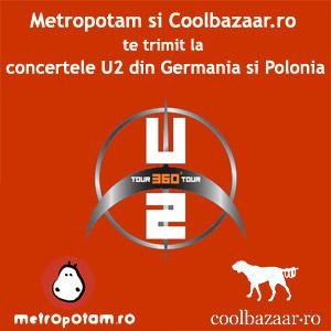 Metropotam si Coolbazaar.ro te trimit la concertele U2 din Germania si Polonia (II)