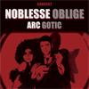 Castiga o invitatie dubla la Noblesse Oblige & Arc Gotic @ Control